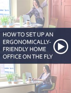 how to set up an ergonomically friendly home office on the fly